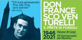 75° anniversario del martirio di don Venturelli, parroco di Fossoli